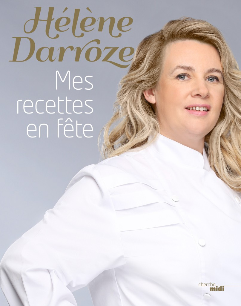 """""""Mes recettes en fêtes"""" , le dernier livre d'Hélène au Cherche Midi"""